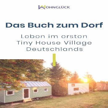 Life in Germany's first tiny house village: the book on the village -  Germany's first tiny house v