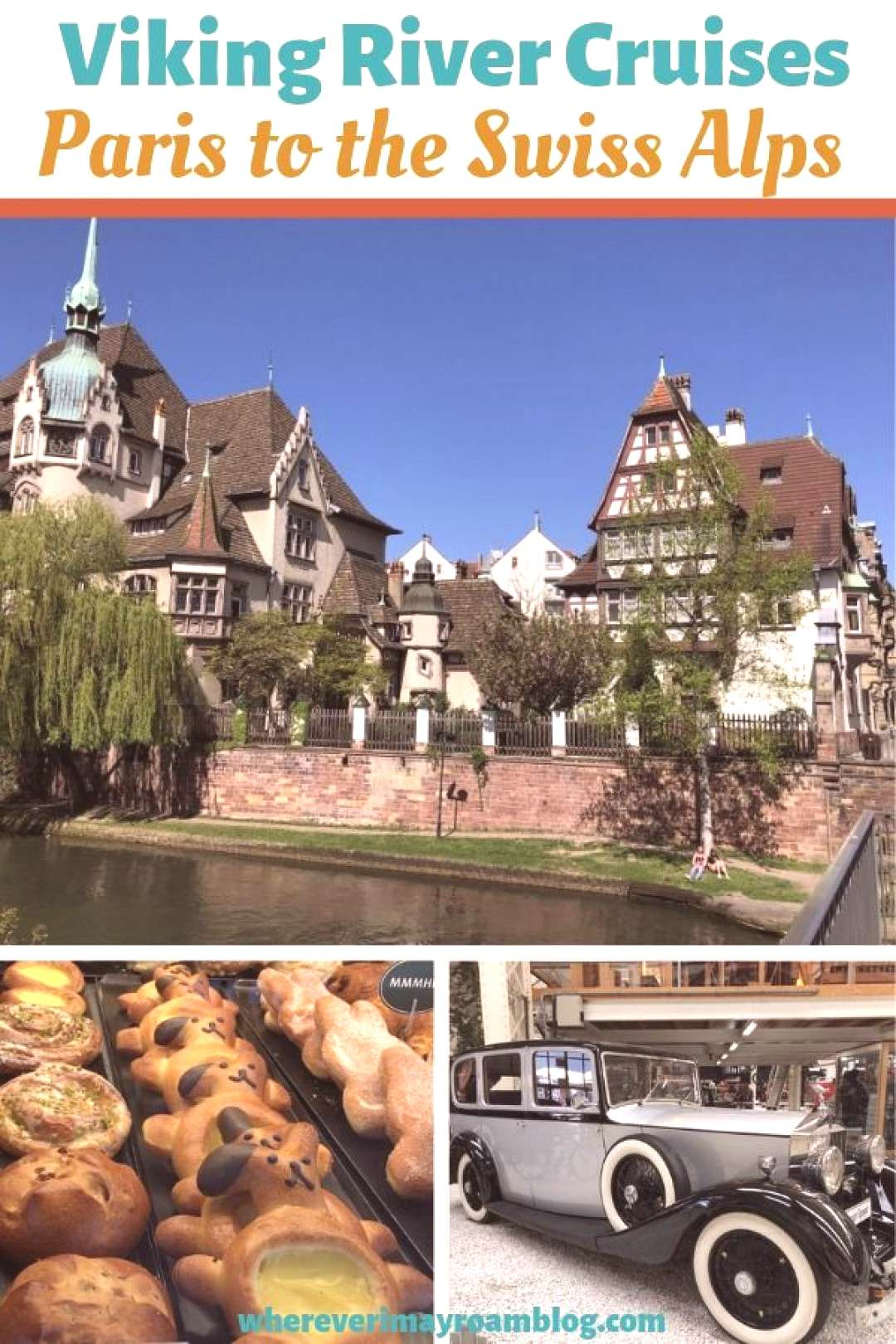 Viking River Cruises Paris to the Swiss Alps in 12 Days - Wherever I May Roam Check out the awesom